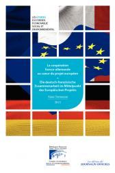 La coopération franco-allemande au coeur du projet européen