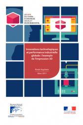 Innovations technologiques et performance industrielle globale : l'exemple  de l'impression 3D