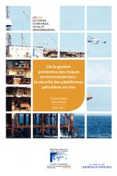 De la gestion préventive des risques environnementaux : la sécurité des plateformes pétrolières en mer