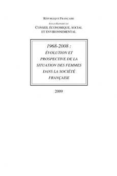 1968-2008 : évolution et prospective de la situation des femmes dans la société française