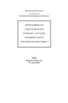 Rééquilibrer les structures d'âge en France : Natalité, fécondité, quelle politique de long temre ?