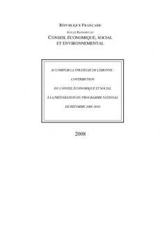 Accomplir la stratégie de Lisbonne : contribution du Conseil économique et social à la préparation du programme national de réforme 2008-2010
