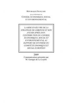 La mise en oeuvre de la stratégie de Lisbonne et son avenir après 2010 : contribution du Conseil économique, social et environnemental au rapport de synthèse du Comité économique et social européen