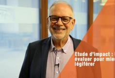 Etude d'impact : Mieux évaluer pour mieux légiférer