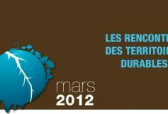 Les Rencontres des Territoires durables - mars 2012