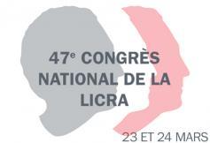47ème Congrès de la Ligue internationale contre le racisme et l'antisémitisme (LICRA)