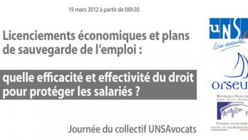 Licenciements économiques et plans de sauvegarde de l'emploi : quelle efficacité et effectivité du droit pour protéger les salariés ? - 19 mars 2012